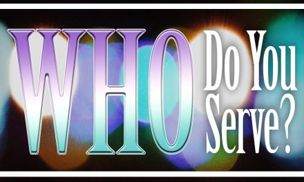 Who Do You Serve? Something to Ponder
